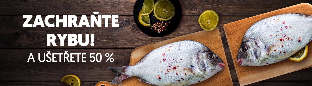 Zachraň rybu! A ušetři 50%!